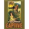 CAPTIVE, download, by B. Boyd Robinson, (Captive Series, Book 1), Read by Kevin Foley