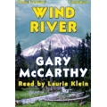WIND RIVER by Gary McCarthy, Read by Laurie Klein