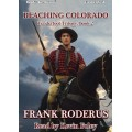 REACHING COLORADO by Frank Roderus (Tenderfoot Trilogy, Book 2), Read by Kevin Foley
