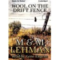 WOOL ON THE DRIFT FENCE by M and M Lehman, Read by Gene Engene