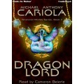 DRAGON LORD by Michael A. Cariola (Shattered Worlds, Book 2), Read by Cameron Beierle