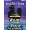 WINDS ACROSS TEXAS by Susan Yawn Tanner (The Bellamys of Texas, Book 1), Read by Kris Faulkner