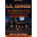 HOMETOWN BURNING by C.K. Crigger (The Hometown Mysteries, Book 2), Read by Gail Shalan