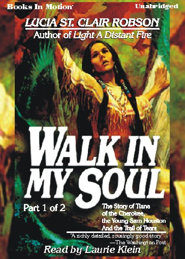 WALK IN MY SOUL PART 1 OF 2, by Lucia St. Clair Robson (Lucia Robson), Read by Laurie Klein
