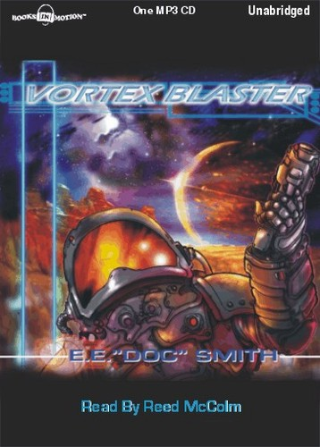 """THE VORTEX BLASTER, download, by E.E. """"Doc"""" Smith, Read by Reed McColm"""