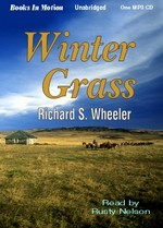 WINTER GRASS, download, by Richard S. Wheeler, Read by Rusty Nelson