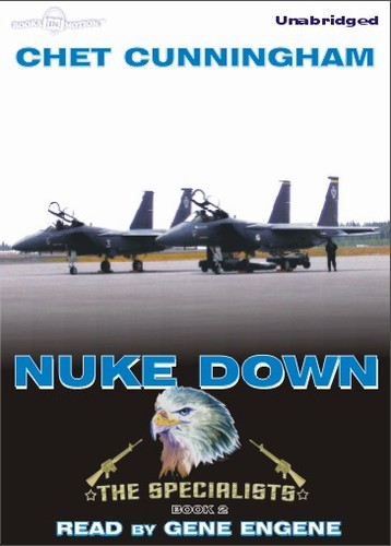 NUKE DOWN, by Chet Cunningham, (Specialists Series, Book 2), Read by Gene Engene