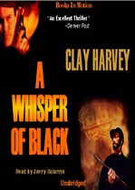 A WHISPER OF BLACK, by Clay Harvey, (Tyler Vance Series, Book 2), Read by Jerry Sciarrio