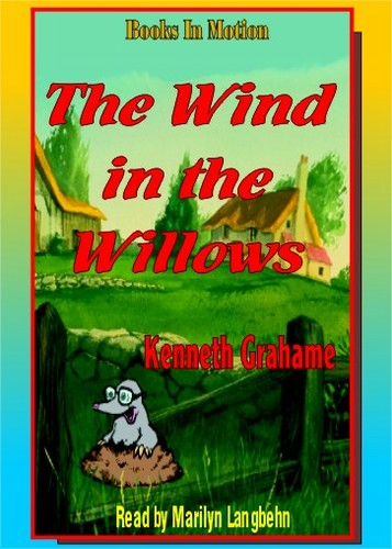 THE WIND IN THE WILLOWS, by Kenneth Grahame, Read by Marilyn Langbehn