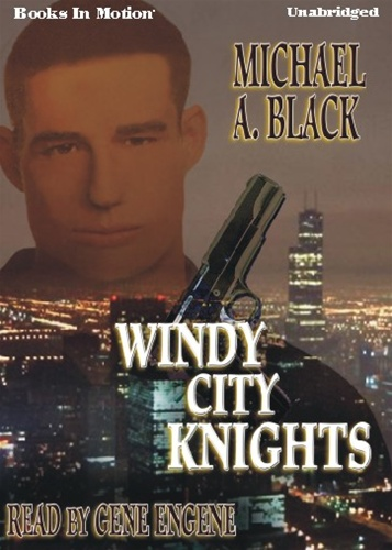 WINDY CITY KNIGHTS, download, by Michael A. Black, Read by Gene Engene