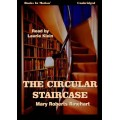 THE CIRCULAR STAIRCASE, by Mary Roberts Rinehart, Read by Laurie Klein