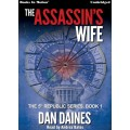 THE ASSASSIN'S WIFE by Dan Daines (The 5th Republic Series, Book 1), Read by Andrea Bates